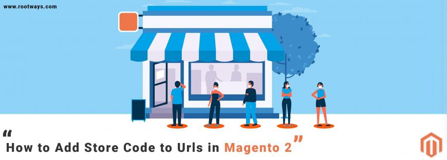 How to Add Store Code to Urls in Magento 2