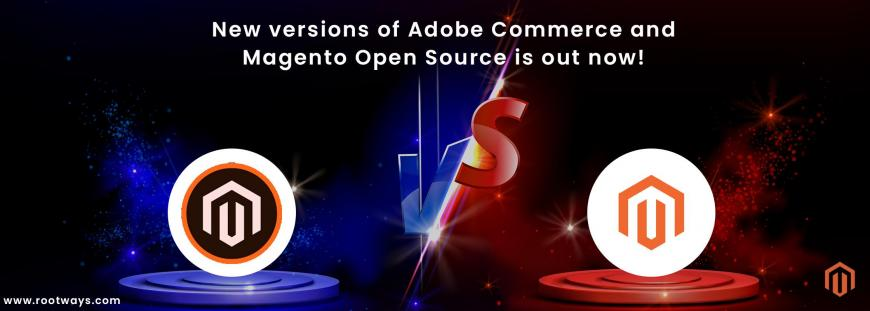 New versions of Adobe Commerce and Magento Open Source is out now!