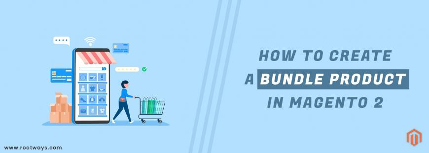 How to create a Bundle product in Magento 2