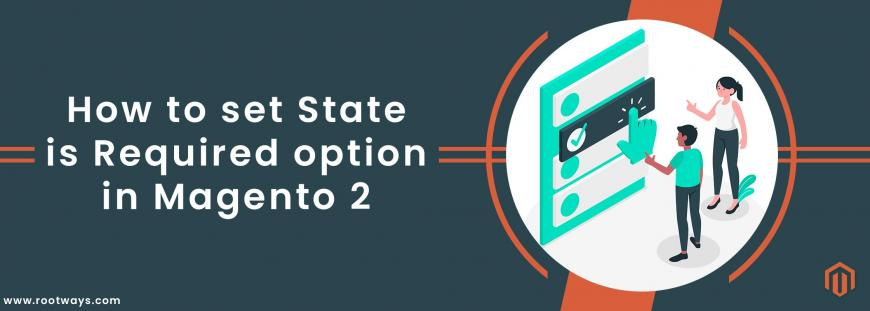 How to set State is Required option in Magento 2