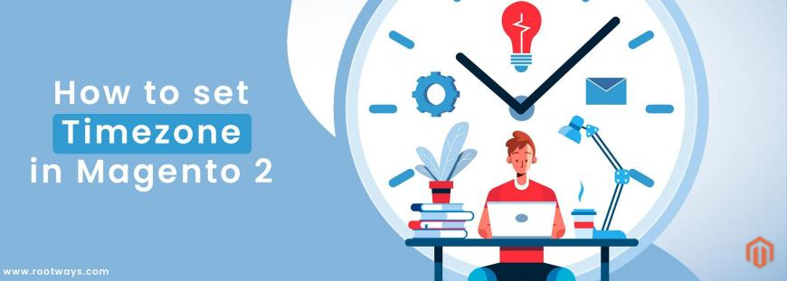 How to set Timezone in Magento 2