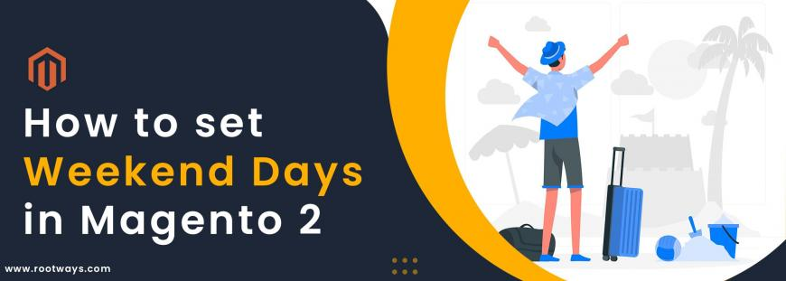 How to set Weekend Days in Magento 2