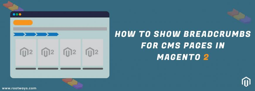 How to Show Breadcrumbs for CMS Pages in Magento 2
