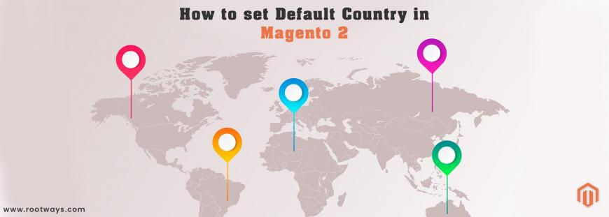 How to set Default Country in Magento 2