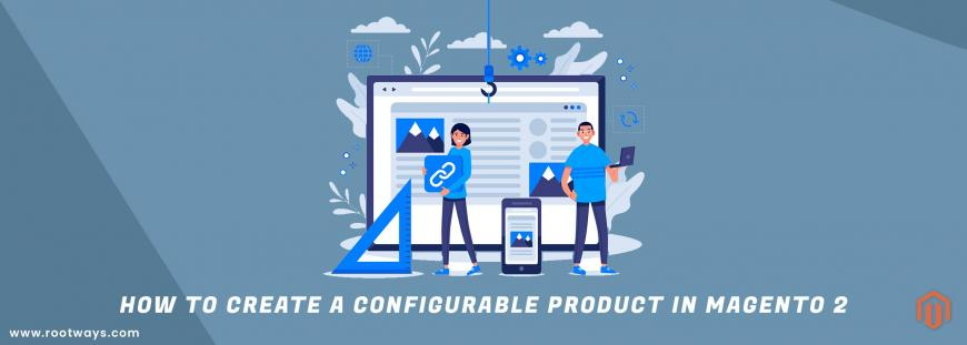 How to create a configurable product in Magento 2