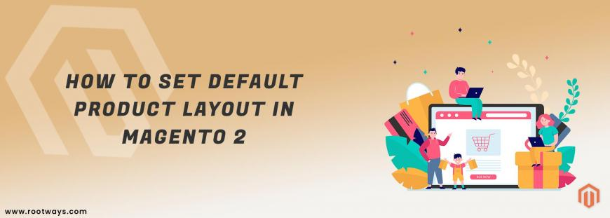 How to set Default Product Layout in Magento 2