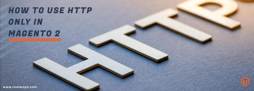 How to Use HTTP Only in Magento 2