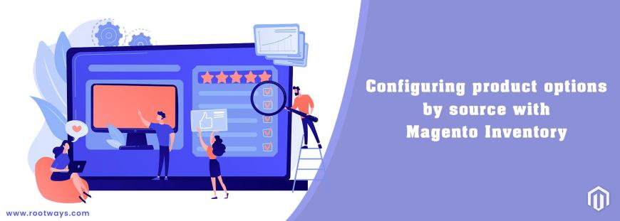 Configuring product options by source with Magento Inventory
