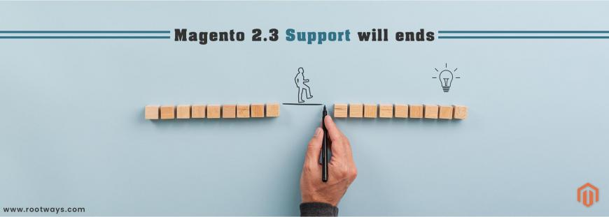 Magento 2.3 support will ends