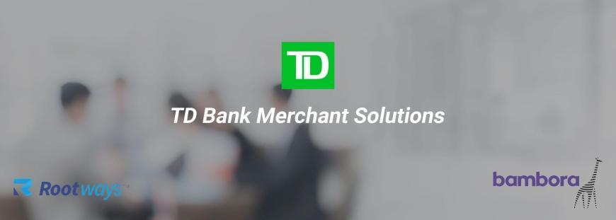 TD Bank Merchant Solutions