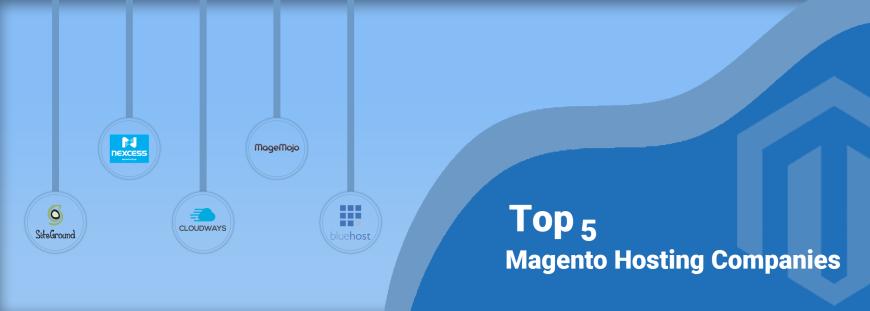 Top 5 Magento hosting companies