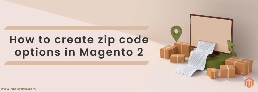 How to create zip code options in Magento 2