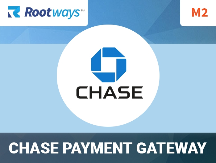 Magento 2 Chase Payment Gateway