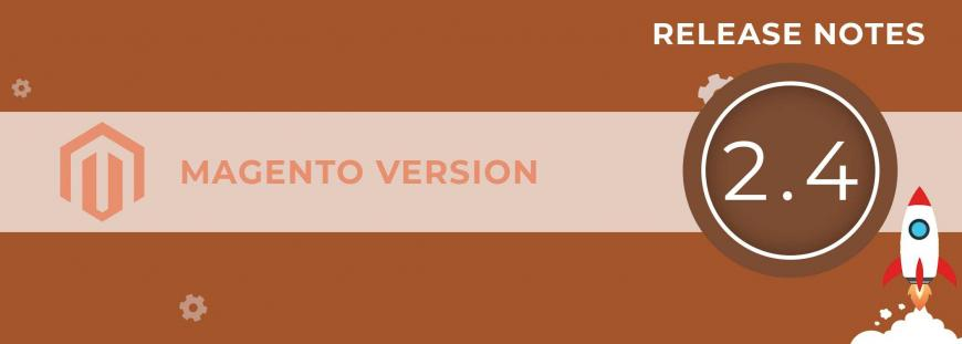 Magento 2.4: Release Notes