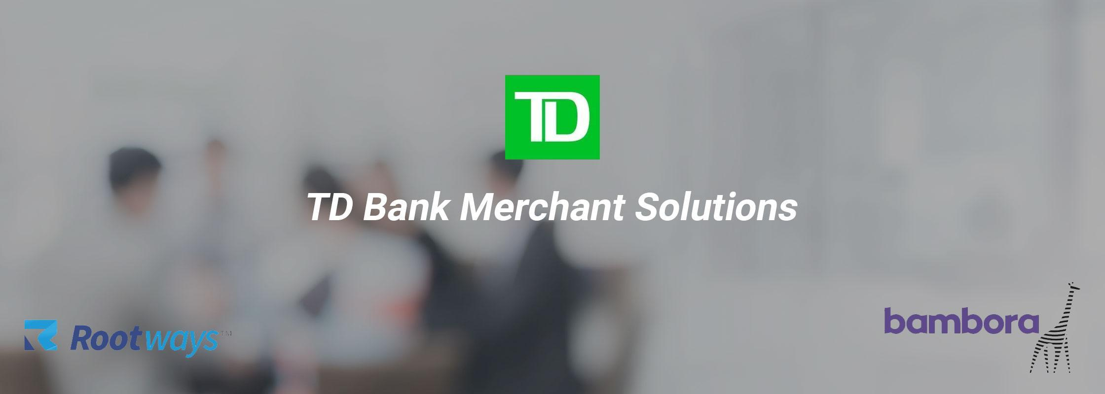TD Bank Merchant Solutions