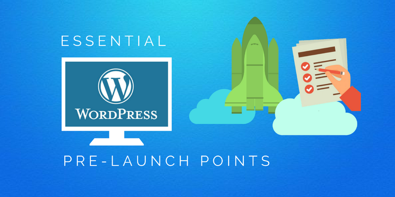 WordPress Pre- Launch Points